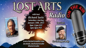 Lost Arts Radio Show #3 – Special Guests Dr. Christopher Busby & Gary Pylant