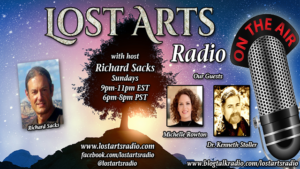 Lost Arts Radio Show #103 – Guests Michelle Rowton and Dr. Kenneth Stoller