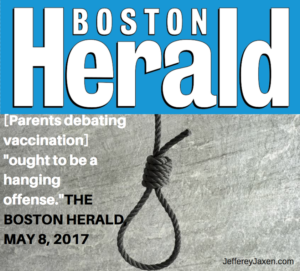 "Boston Herald Sets Disgusting Trend Of Dehumanizing Parents, Calls Anti-Vaccine Speech A ""Hanging Offense"""