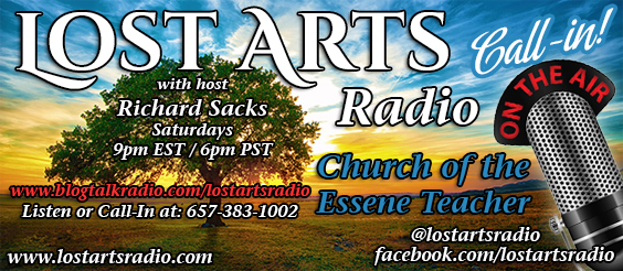 Lost Arts Radio — Q&A Call-In Show / Church of the Essene Teacher Call-In Show