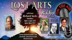 Lost Arts Radio Show #101 – Guests Toni Bark, James Lyons-Weiler, Ted Fogarty