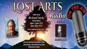 Lost Arts Radio Show #51 – Special Guests Alex Newman and Patrick Roddie