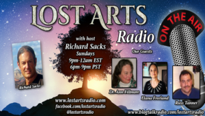 Lost Arts Radio Show #63 – Ann Fillmore, Elana Freeland and Russ Tanner