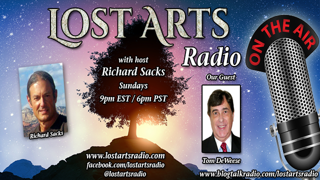 Lost Arts Radio Show #137 – Special Guest Tom DeWeese