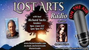 Lost Arts Radio Show #91 – Special Guest Aynaz Anni Cyrus