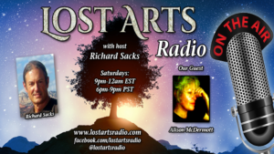Lost Arts Radio Show #42 – Alison McDermott and Dr. Rima Laibow