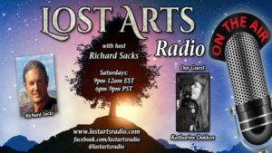 Lost Arts Radio Show #43 – Tom DeWeese and Katharine Dokken