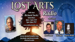 Lost Arts Radio Show #49 – Guests Russ Tanner, Max Bliss and Patrick Roddie