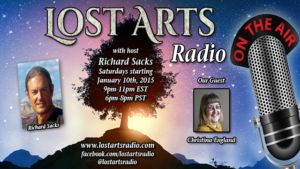 Lost Arts Radio Show #5 – Special Guests Christina England & Roger Landry