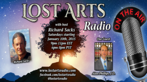 Lost Arts Radio Show #8 – Special Guests Alan Phillip & Dr. Rebecca Carley