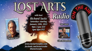 Lost Arts Radio Show #9 – Special Guests Clint Richardson & Dr. Rima Laibow