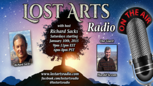 Lost Arts Radio Show #10 – Special Guests Harold Sexson & Paul Harding