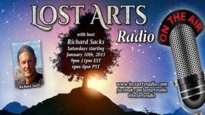 Lost Arts Radio Show #12 – Staying Sane, Clear & Connected In the Midst of Chaos
