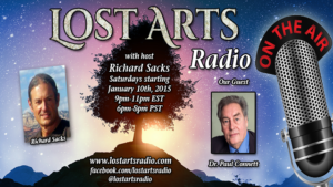 Lost Arts Radio Show #24 – Special Guests Michelle Rowton and Paul Connett