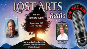 Lost Arts Radio Show #30 – Special Guests Carol Everett and Jim Wright