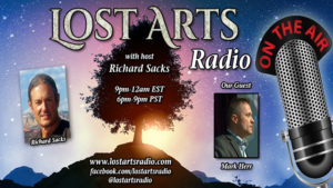 Lost Arts Radio Show #35 – Special Guest Mark Herr