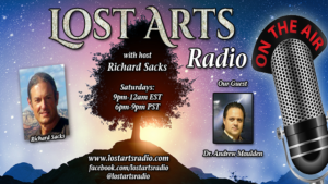 Lost Arts Radio Show #36 – Special Guest Dr. Andrew Moulden