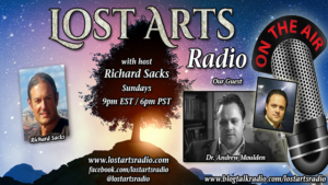 Lost Arts Radio Show #149 – Special Guest Dr. Andrew Moulden