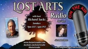 Lost Arts Radio Show #162 – Special Guest Alexandra Bruce
