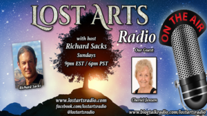 Lost Arts Radio Show #165 – Special Guest Cheriel Jensen