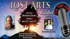 Lost Arts Radio Show #187 – Special Guest Dr. Rima Laibow