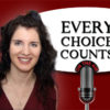 Every Choice Counts Podcast with host, Dara Berger – Special Guest Zen Honeycutt of Moms Across America