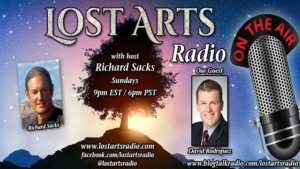 Lost Arts Radio Show #197 – Special Guest David Rodriguez