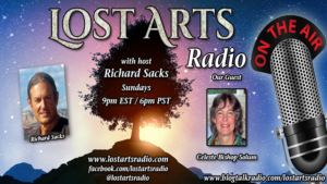 Lost Arts Radio Show #222 – Special Guest Celeste Bishop Solum