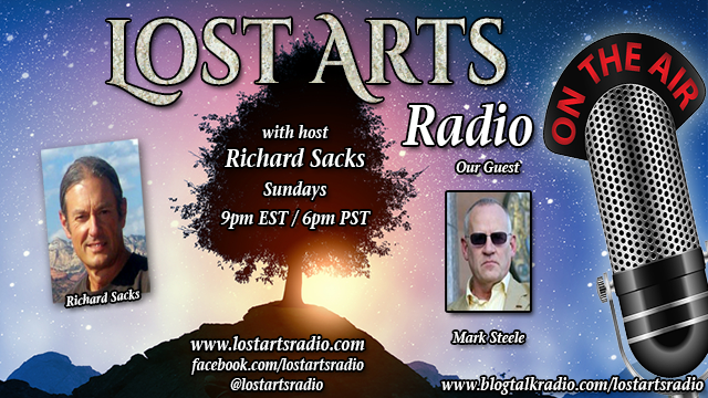 Lost Arts Radio Show #224 – Special Guest Mark Steele