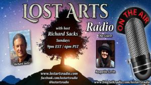 Lost Arts Radio Show #275 – Special Guest Raquella Levine