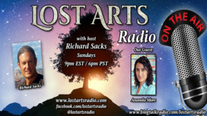 Lost Arts Radio Show #283 – Special Guest Ananda More