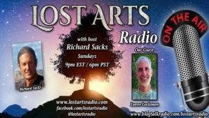 Lost Arts Radio Show #289 – Special Guest Loren Lockman