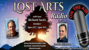 Lost Arts Radio Show #299 – Special Guest Dr. Michael Christian