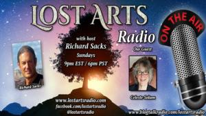 Lost Arts Radio Show #301 – Special Guest Celeste Solum