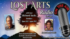 Lost Arts Radio Show #304- Special Guest Jeanice Barcelo