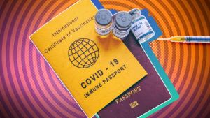 Tyrants On The March: Vaccine Passports Are Here!