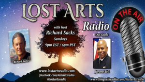 Lost Arts Radio Show #349 – Special Guest Jarome Bell
