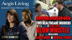 Two Healthcare Insiders at Aegis Living Blow Whistle on Alleged Elder Abuse and Medical Fraud