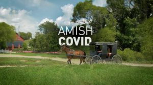 """COVID and The Amish: """"there's no evidence of any more deaths among the Amish than in places that shut down tight"""""""